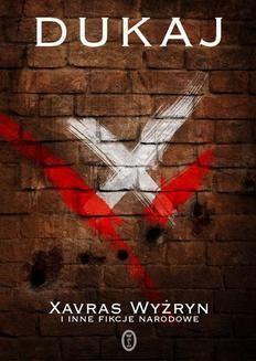 Chomikuj, ebook online Xavras Wyżryn i inne fikcje narodowe. Jacek Dukaj
