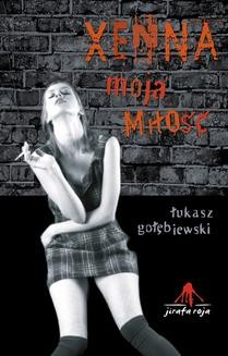 Chomikuj, ebook online Xenna, moja miłość. Łukasz Gołębiewski
