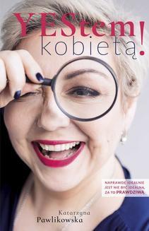 Chomikuj, ebook online Yestem kobietą. Katarzyna Pawlikowska