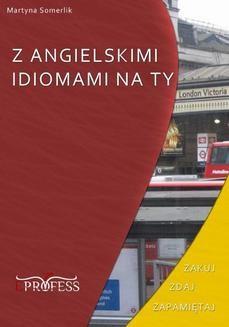 Chomikuj, ebook online Z angielskimi idiomami na Ty. Martyna Somerlik