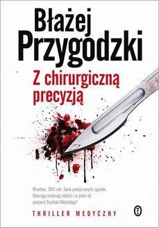 Chomikuj, ebook online Z chirurgiczną precyzją. Błażej Przygodzki