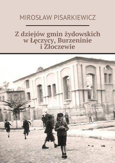 Ebook Z dziejów gmin żydowskich w Łęczycy, Burzennie i Złoczewie pdf