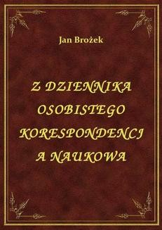 Chomikuj, ebook online Z Dziennika Osobistego Korespondencja Naukowa. Jan Brożek