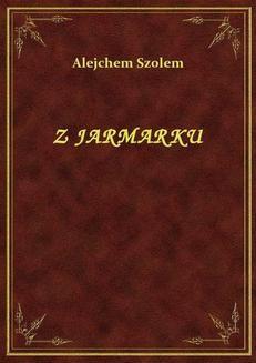 Chomikuj, ebook online Z Jarmarku. Alejchem Szolem