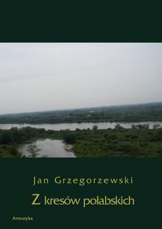 Chomikuj, ebook online Z kresów połabskich. Jan Grzegorzewski