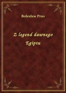 Chomikuj, ebook online Z legend dawnego Egiptu. Bolesław Prus