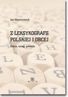 Ebook Z leksykografii polskiej i obcej. Szkice, uwagi, polemiki pdf