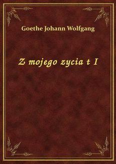 Chomikuj, ebook online Z Mojego Zycia T I. Goethe Johann Wolfgang