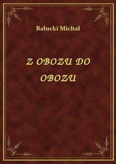 Chomikuj, ebook online Z Obozu Do Obozu. Bałucki Michał