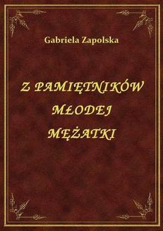 Chomikuj, ebook online Z Pamiętników Młodej Mężatki. Gabriela Zapolska