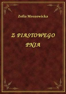 Chomikuj, ebook online Z Piastowego Pnia. Zofia Mrozowicka