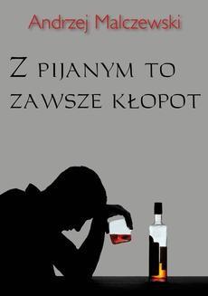 Chomikuj, ebook online Z pijanym to tylko kłopot. Andrzej Malczewski