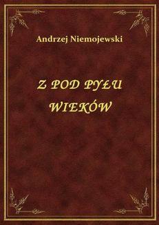 Chomikuj, ebook online Z Pod Pyłu Wieków. Andrzej Niemojewski