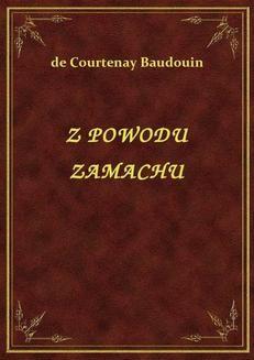 Chomikuj, ebook online Z Powodu Zamachu. de Courtenay Baudouin
