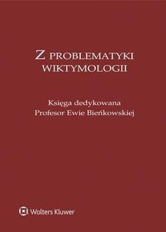 Chomikuj, ebook online Z problematyki wiktymologii. Księga dedykowana Profesor Ewie Bieńkowskiej. Lidia Mazowiecka