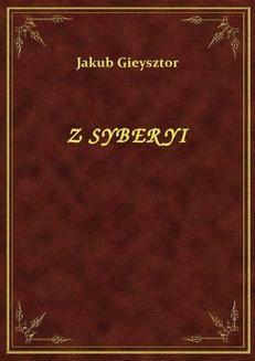 Chomikuj, ebook online Z Syberyi. Jakub Gieysztor