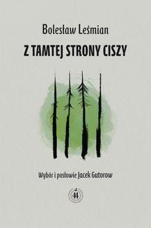 Chomikuj, ebook online Z tamtej strony ciszy. Bolesław Leśmian