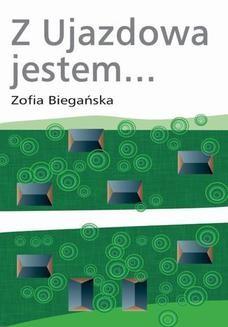 Chomikuj, ebook online Z Ujazdowa jestem. Zofia Biegańska