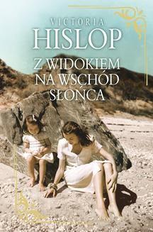 Chomikuj, ebook online Z WIDOKIEM NA WSCHÓD SŁOŃCA. Victoria Hislop