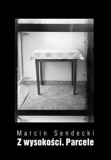 Chomikuj, ebook online Z wysokości. Parcele. Marcin Sendecki