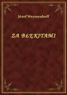 Chomikuj, ebook online Za Błękitami. Józef Weyssenhoff