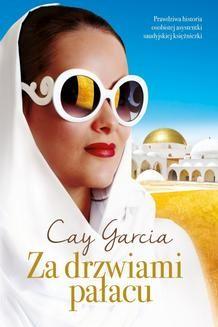 Chomikuj, ebook online Za drzwiami pałacu. W służbie saudyjskiej księżniczki. Cay Garcia