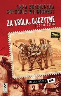 Chomikuj, ebook online Za króla, ojczyznę i garść złota. Tom I. Anna Brzezińska