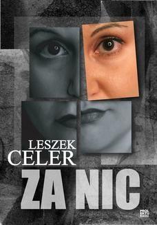 Chomikuj, ebook online Za nic. Leszek Celer