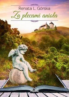 Chomikuj, pobierz ebook online Za plecami anioła. Renata L.Górska