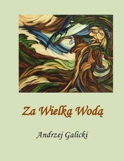 Chomikuj, ebook online Za wielką wodą. Andrzej Galicki