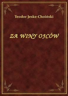 Chomikuj, ebook online Za Winy Ojców. Teodor Jeske-Choiński