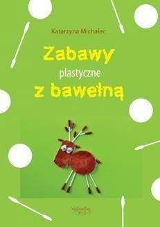 Ebook Zabawy plastyczne z bawełną pdf