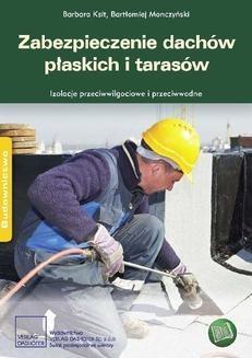 Chomikuj, ebook online Zabezpieczenie dachów płaskich i tarasów. Izolacje przeciwwodne i przeciwwilgociowe. Barbara Ksit