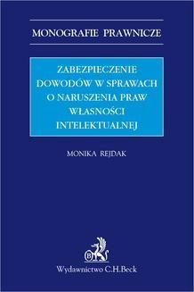 Chomikuj, ebook online Zabezpieczenie dowodów w sprawach o naruszenia praw własności intelektualnej. Monika Rejdak