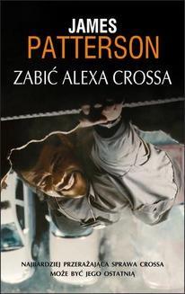 Chomikuj, ebook online Zabić Alexa Crossa. James Patterson