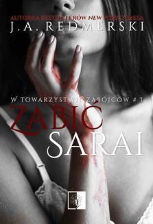 Chomikuj, ebook online Zabić Sarai. J.A. Redmerski