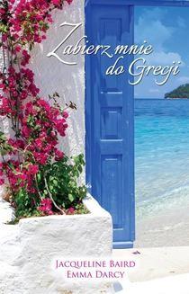 Chomikuj, pobierz ebook online Zabierz mnie do Grecji. Jacqueline Baird