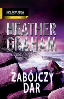 Chomikuj, pobierz ebook online Zabójczy dar. Heather Graham
