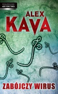 Chomikuj, ebook online Zabójczy wirus. Alex Kava