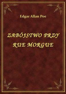 Chomikuj, ebook online Zabójstwo Przy Rue Morgue. Edgar Allan Poe