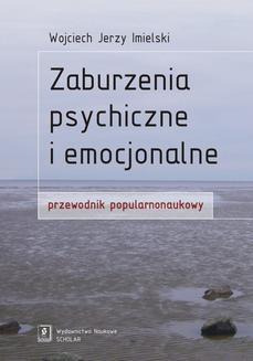 Chomikuj, pobierz ebook online Zaburzenia psychiczne i emocjonalne. Wojciech Jerzy Imielski
