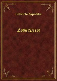 Chomikuj, ebook online Żabusia. Gabriela Zapolska