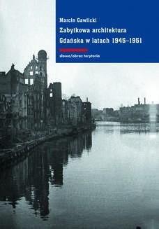 Chomikuj, ebook online Zabytkowa architektura Gdańska w latach 1945-1951. Marcin Gawlicki