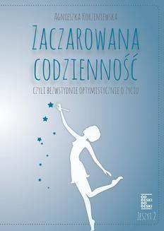 Ebook Zaczarowana codzienność, czyli bezwstydnie optymistycznie o życiu. Zeszyt 2 pdf