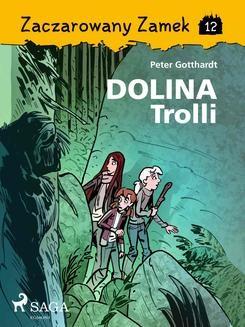 Chomikuj, ebook online Zaczarowany Zamek 12 – Dolina Trolli. Peter Gotthardt null
