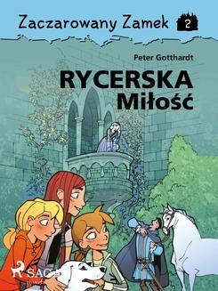 Chomikuj, ebook online Zaczarowany Zamek 2 – Rycerska Miłość. Peter Gotthardt null