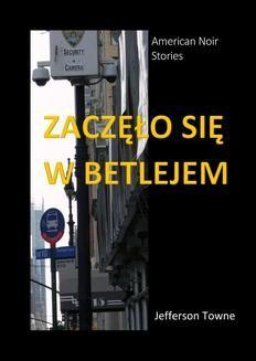 Chomikuj, ebook online Zaczęło się w Betlejem. Jefferson Towne