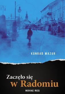 Chomikuj, ebook online Zaczęło się w Radomiu. Konrad Mazur