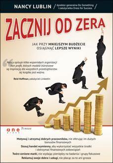 Chomikuj, ebook online Zacznij od zera. Jak przy mniejszym budżecie osiągnąć lepsze wyniki. Nancy Lublin