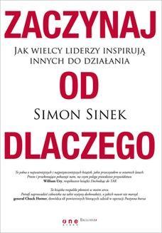 Chomikuj, ebook online Zaczynaj od DLACZEGO. Jak wielcy liderzy inspirują innych do działania. Simon Sinek